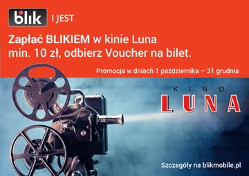 Baner - Zapłać Blikiem min. 10 zł w Kinie Luna odbierz Voucher na bilet
