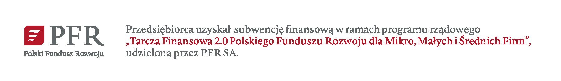 """Przedsiębiorca uzyskła subwencję finansową w ramach programu rządowego """"Tarcza Finansowa 2.0 Polskiego Funduszu Rozwoju dla Mikro, Małych i Średnich Firm"""", udzieloną przez PFR S.A."""