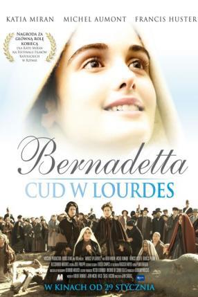 Bernadetta. Cud w Lourdes