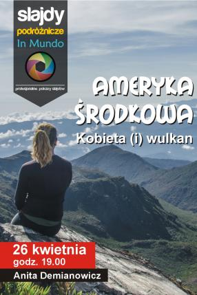 Ameryka Środkowa: Kobieta (i) wulkan