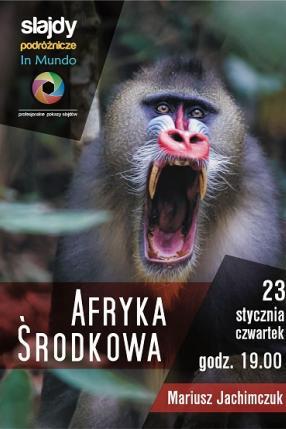 Oblicza Afryki Środkowej – DR Kongo, Gabon i Republika Środkowoafrykańska